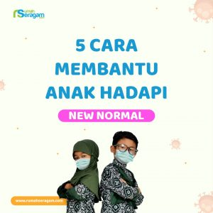 Cara Anak Hadapi New Normal